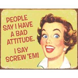 Tin Sign - Bad Attitude; Screw \'em