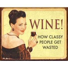Tin Sign - Wine: How Classy People Get Wasted