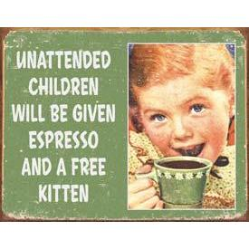 Tin Sign - Unattended Children