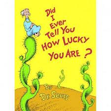 Dr. Seuss Book Did I Ever Tell You How Lucky You Are?