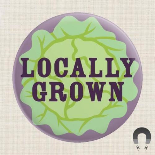 Magnet - Locally Grown