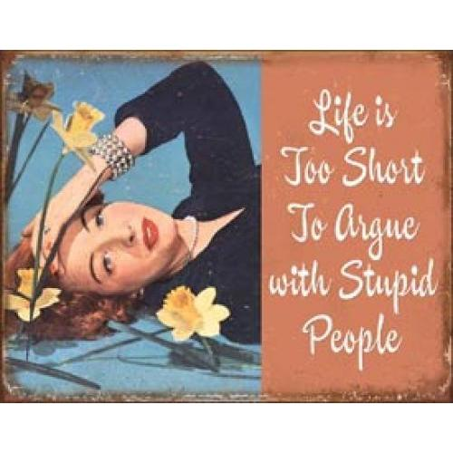 Tin Sign - Life Is Short To Argue