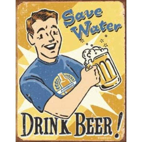Tin Sign - Save Water Drink Beer