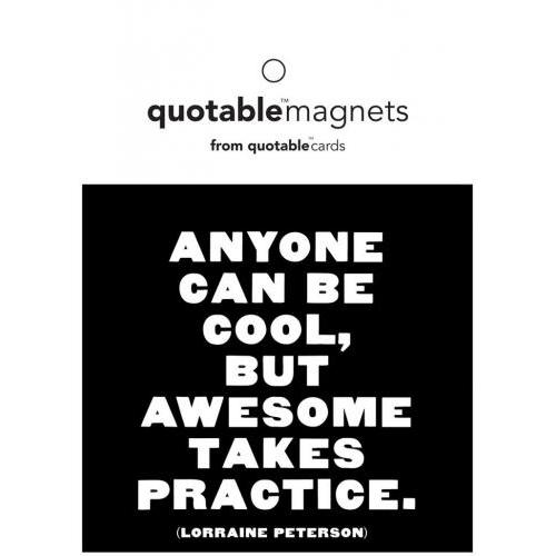 Magnet - Anyone Can Be Cool, But Awesome Takes Practice - Lorraine Peterson