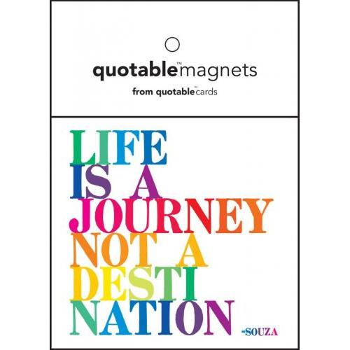 Magnet - Life Is A Journey Not A Destination - Souza