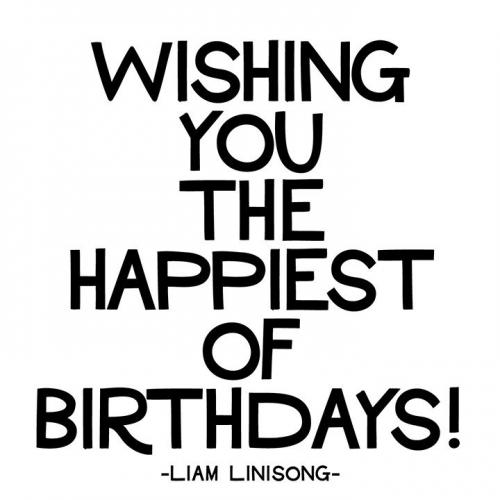 Birthday - Wishing You The Happiest Of Birthdays - Liam Linisong