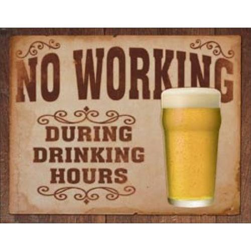 Tin Sign - No Business During Drinking Hours