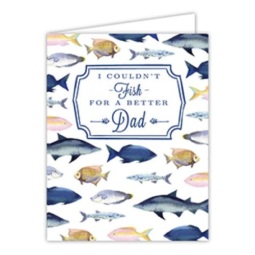 Fathers Day - I Couldnt Fish For A Better Dad