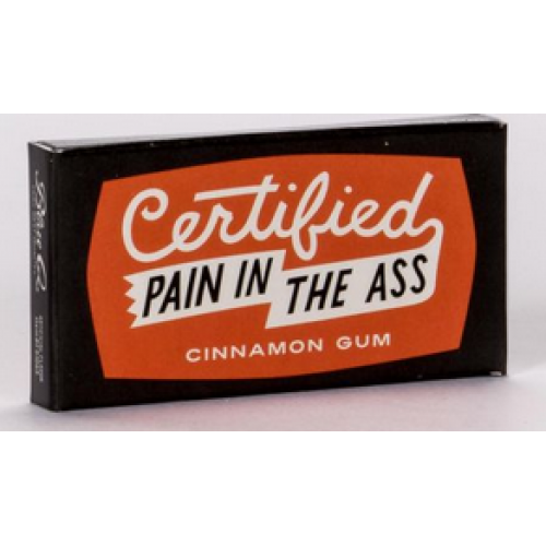 Novelty Gum - Certified Paid In The Ass