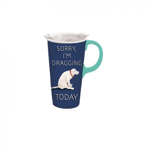 Travel Tumbler Mug-handled Ceramic 17oz Graphic-\'sorry Im Dragging\'