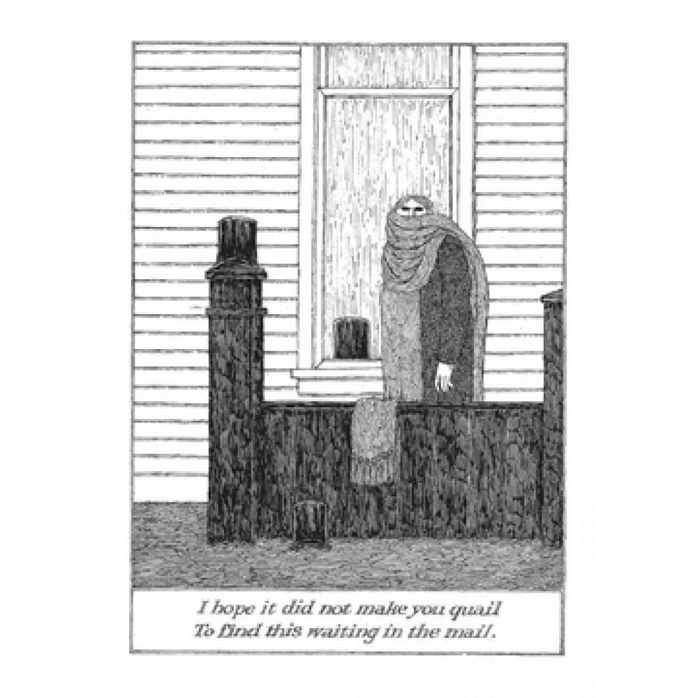 Any Occasion - Edward Gorey - I Hope It Did Not Make You Quail