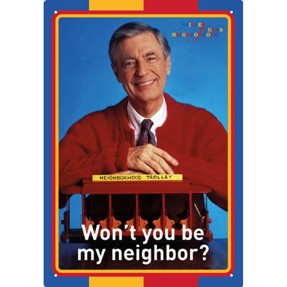 Tin Sign Mister Rogers Be My Neighbor