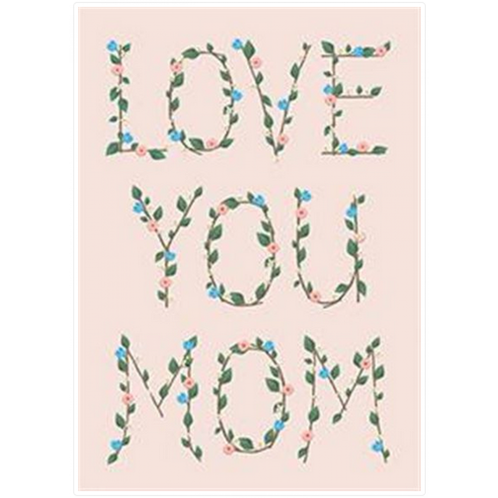 Mothers Day - Love You Mom