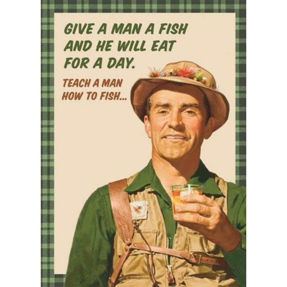 Fathers Day - Teach a Man to Fish