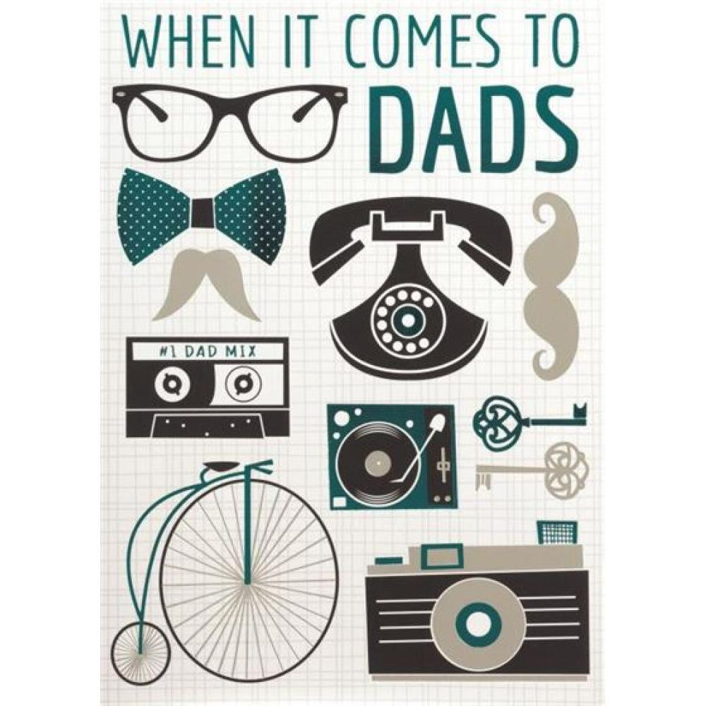 Fathers Day - When it Comes to Dads